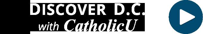 Discover D.C. with CatholicU